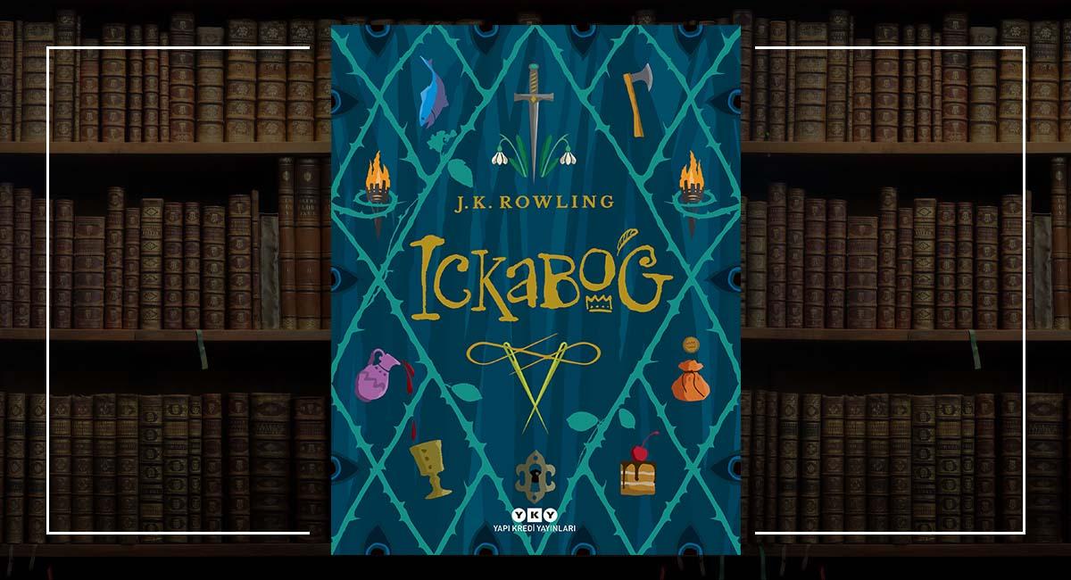 J.K. Rowling Yeni Kitabı Ickabog